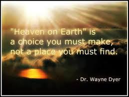 Heaven on Earth Dr Wayne Dyer