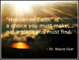 Heaven on Earth Dr Wayne Dyer
