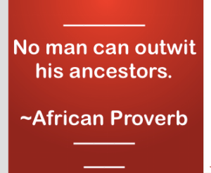 No man can outwit the ancestors Quote